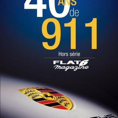 Hors série Flat 6 Magazine : 40 ans de 911