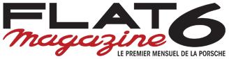Flat6 Magazine | Le premier mensuel de la Porsche